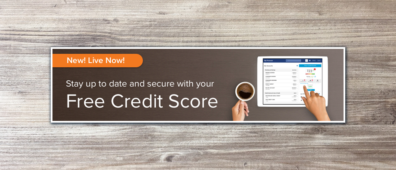 New! Live Now! Stay up to date and secure with your Free Credit Score.